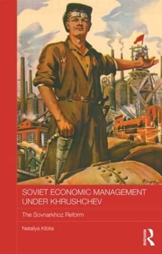 9780415605687: Soviet Economic Management Under Khrushchev: The Sovnarkhoz Reform (BASEES/Routledge Series on Russian and East European Studies)