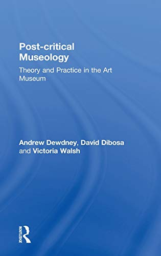 9780415606004: Post Critical Museology: Theory and Practice in the Art  Museum