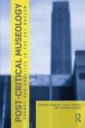 9780415606011: Post Critical Museology: Theory and Practice in the Art Museum