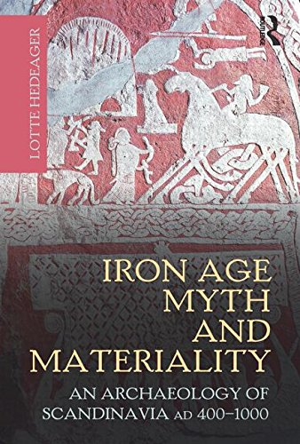 9780415606028: Iron Age Myth and Materiality: An Archaeology of Scandinavia AD 400-1000