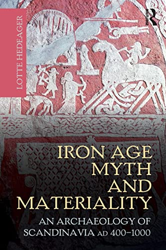 9780415606042: Iron Age Myth and Materiality: An Archaeology of Scandinavia AD 400-1000