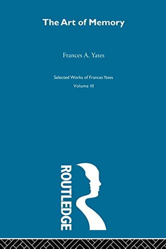 9780415606059: Art Of Memory: 3 (Selected Works of Frances Yates)