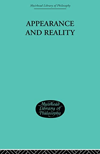 9780415606790: Appearance and Reality: A Metaphysical Essay: 3 (Muirhead Library of Philosophy)