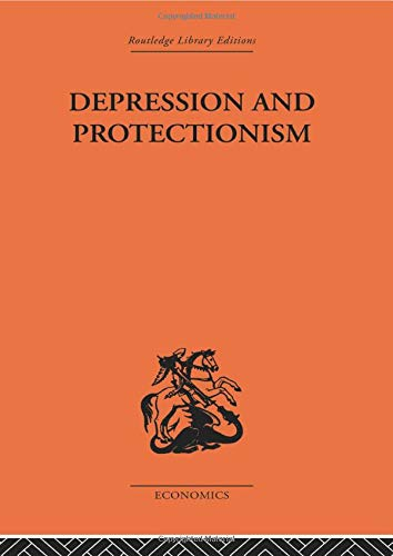 9780415607049: Depression & Protectionism: Britain Between the Wars