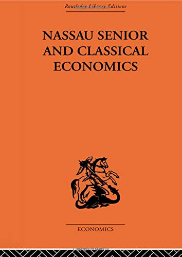 9780415607155: Nassau Senior and Classical Economics