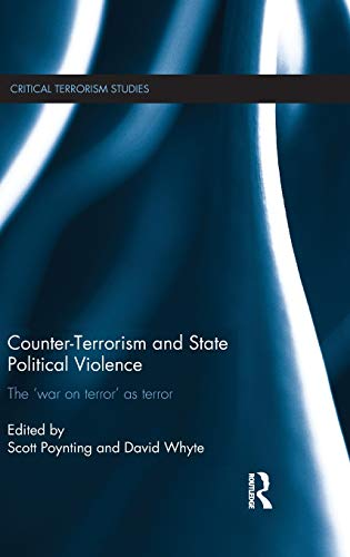 9780415607209: Counter-Terrorism and State Political Violence: The 'War on Terror' as Terror (Routledge Critical Terrorism Studies)