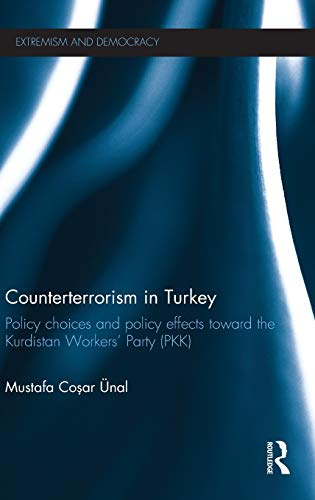9780415607490: Counterterrorism in Turkey: Policy Choices and Policy Effects toward the Kurdistan Workers' Party (PKK) (Extremism and Democracy)