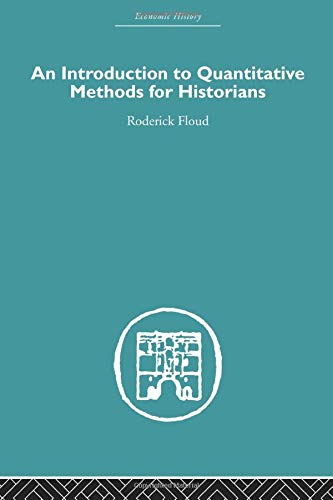 An Introduction to Quantitative Methods for Historians (0415607590) by Roderick Floud