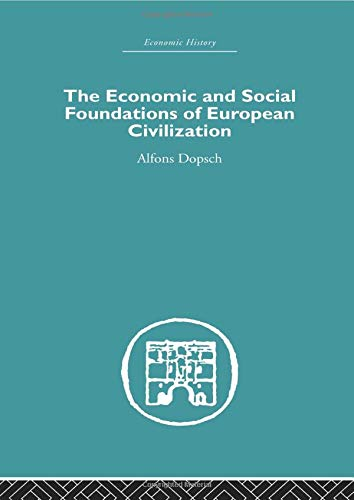 9780415607612: The Economic and Social Foundations of European Civilization