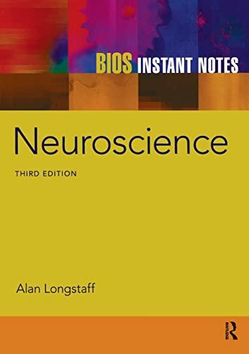 BIOS Instant Notes: Neuroscience (Third Edition): Alan Longstaff