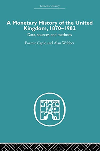 9780415607711: A Monetary History of the United Kingdom: 1870-1982 (Economic History)