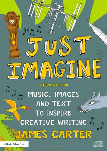 9780415607933: Just Imagine: Music, images and text to inspire creative writing
