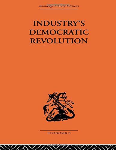 9780415607940: Industry's Democratic Revolution