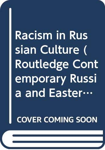 9780415608084: Racism in Russian Culture (Routledge Contemporary Russia and Eastern Europe Series)