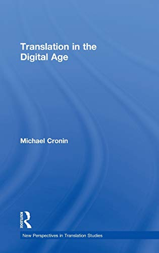9780415608596: Translation in the Digital Age (New Perspectives in Translation and Interpreting Studies)