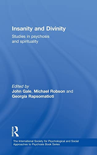9780415608619: Insanity and Divinity: Studies in Psychosis and Spirituality (The International Society for Psychological and Social Approaches to Psychosis Book Series)
