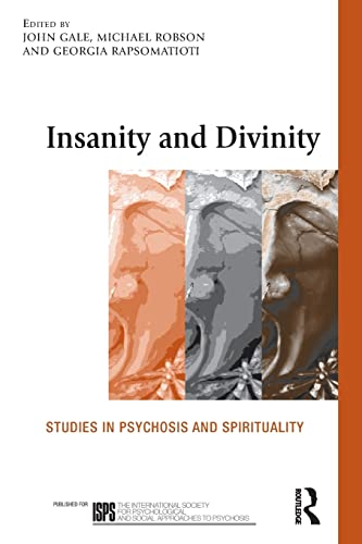 9780415608626: Insanity and Divinity: Studies in Psychosis and Spirituality (The International Society for Psychological and Social Approaches to Psychosis Book Series)