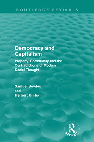 9780415608831: Democracy And Capitalism (Routledge Revivals): Property, Community, and the Contradictions of Modern Social Thought
