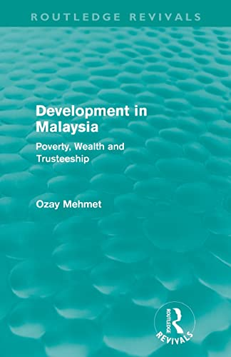9780415608909: Development in Malaysia (Routledge Revivals): Poverty, Wealth and Trusteeship