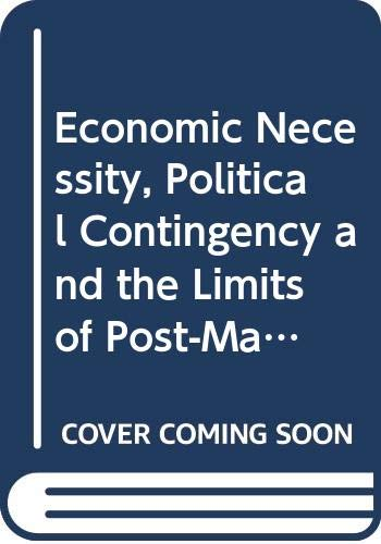 9780415608923: Economic Necessity, Political Contingency and the Limits of Post-Marxism