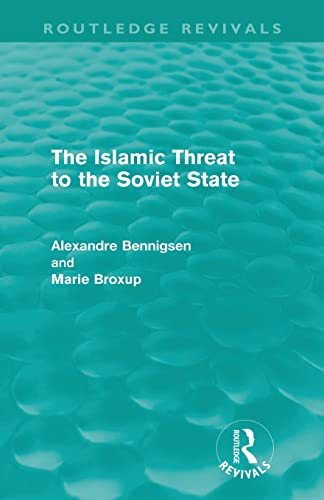 The Islamic Threat to the Soviet State: Bennigsen, Alexandre (Author)/