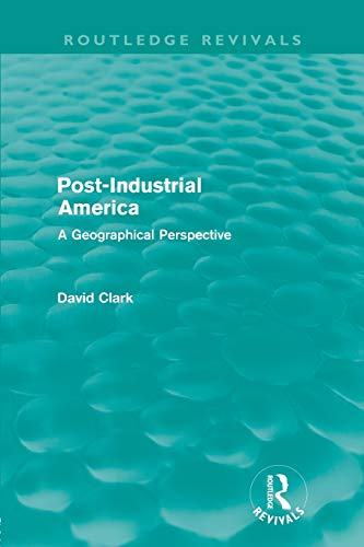 9780415609531: Post-Industrial America: A Geographical Perspective