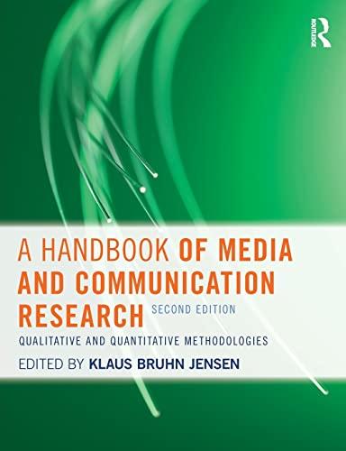 A Handbook of Media and Communication Research: Qualitative and Quantitative Methodologies: Jensen,...