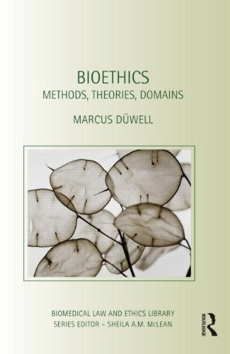 9780415609913: Bioethics: Methods, Theories, Domains (Biomedical Law and Ethics Library)