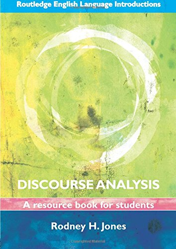 Discourse Analysis: A Resource Book for Students: Rodney H. Jones