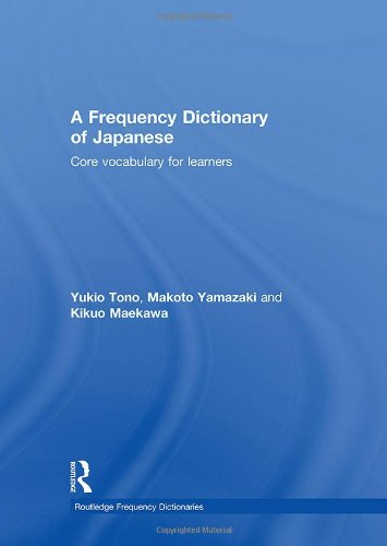 A Frequency Dictionary of Japanese (Routledge Frequency Dictionaries): Tono, Yukio; Yamazaki, ...