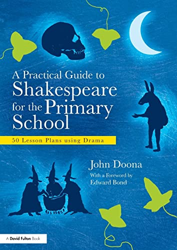 9780415610421: A Practical Guide to Shakespeare for the Primary School: 50 Lesson Plans using Drama