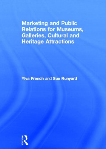Marketing and Public Relations for Museums, Galleries, Cultural and Heritage Attractions: Ylva ...