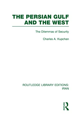 9780415610544: The Persian Gulf and the West (RLE Iran D)