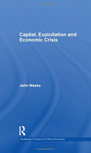9780415610551: Capital, Exploitation and Economic Crisis (Routledge Frontiers of Political Economy)