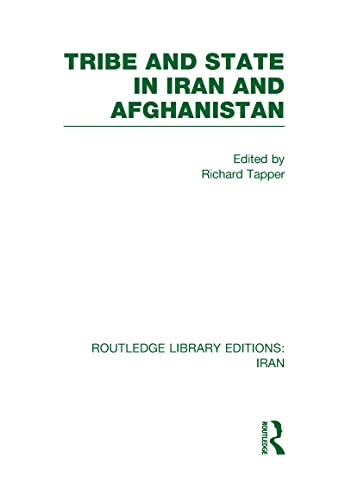 9780415610568: Routledge Library Editions: Iran Mini-Set D: Politics & Sociology 13 vol set: Tribe and State in Iran and Afghanistan (Rle Iran D): Volume 8