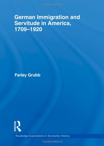 9780415610612: German Immigration and Servitude in America, 1709-1920 (Routledge Explorations in Economic History)