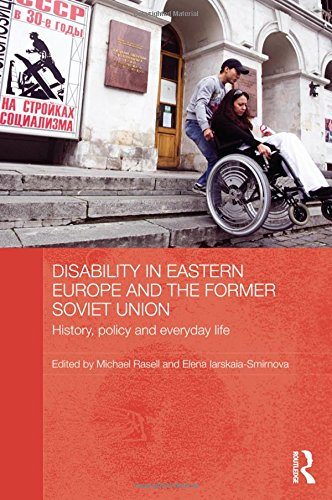 9780415610964: Disability in Eastern Europe and the Former Soviet Union: History, policy and everyday life (BASEES/Routledge Series on Russian and East European Studies)