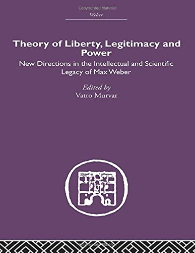 9780415611114: Theory of Liberty, Legitimacy and Power