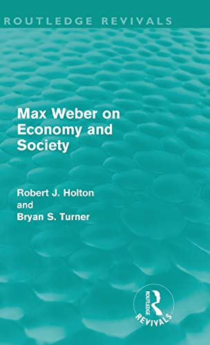 9780415611176: Max Weber on Economy and Society (Routledge Revivals)
