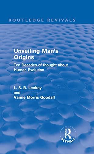 9780415611190: Unveiling Man's Origins (Routledge Revivals): Ten Decades of Thought About Human Evolution