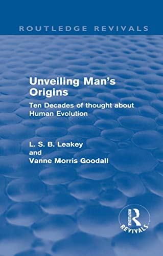 9780415611282: Unveiling Man's Origins (Routledge Revivals): Ten Decades of Thought About Human Evolution