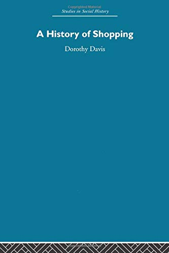 A History of Shopping (0415611377) by Dorothy Davis
