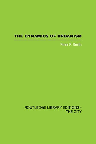 9780415611459: The Dynamics of Urbanism (Routledge Library Editions. the City)