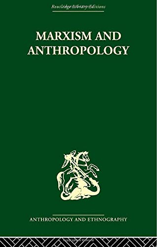 9780415611602: Marxism and Anthropology: The History of a Relationship
