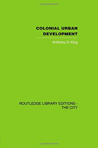 9780415611664: Colonial Urban Development: Culture, Social Power and Environment