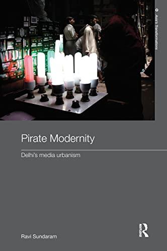 9780415611749: Pirate Modernity: Delhi's Media Urbanism (Routledge Studies in Asia's Transformations)