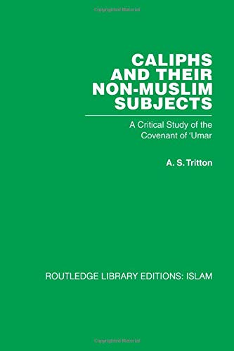 9780415611817: Caliphs and their Non-Muslim Subjects: A Critical Study of the Covenant of 'Umar
