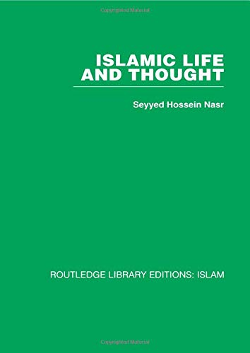 Islamic Life and Thought (0415611857) by Nasr, Seyyed Hossein