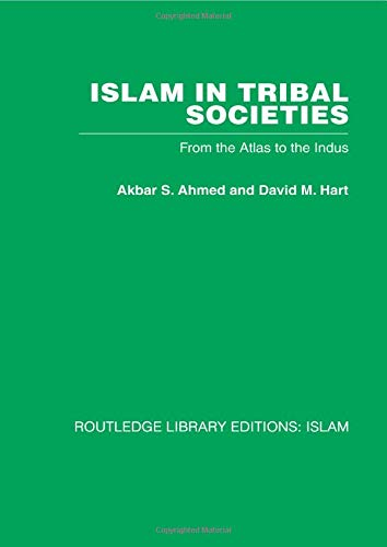 9780415611930: Islam in Tribal Societies: From the Atlas to the Indus