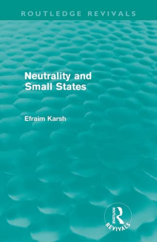 9780415612012: Neutrality and Small States (Routledge Revivals)